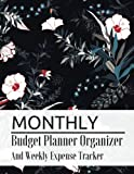 Monthly Budget Planner Organizer And Weekly Expense Tracker: Floral Design Personal Money Management With Calendar 2018-2019 Income List, Monthly ... Journal Planning Workbook