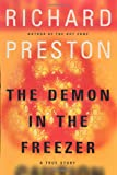 The Demon in the Freezer, Richard Preston, 0375508562