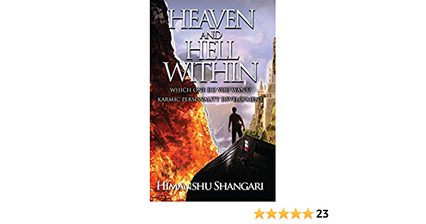 Heaven And Hell Within Which One Do You Want Shangari Himanshu 9789352062065 Amazon Com Books