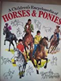 img - for A Children's Encyclopedia of Horses and Ponies book / textbook / text book