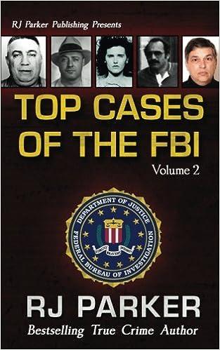 Top Cases Of The Fbi Vol Ii Notorious Fbi Cases Volume 2 Rj
