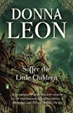 Suffer the Little Children, Donna Leon, 0143117114