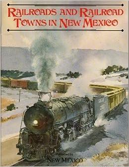 Railroads and Railroad Towns of New Mexico: Wm Clark
