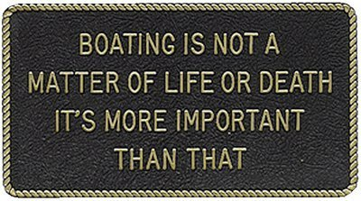 FUN PLAQUE: Boat is not a matter of life or death.... by BERNARD ENGRAVING