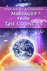Star-Seeded Ascensions: Messages From The Councils (Volume 1) Paperback
