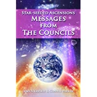 Star-Seeded Ascensions: Messages From The Councils
