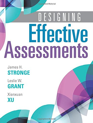 Designing Effective Assessments -Accurately Measure Students' Mastery of 21st Century Skills; Learn How Teachers Can Better Incorporate Grading into the Teaching and Learning Process