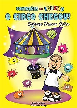 O circo chegou! (Contações do Ianzito Livro 1) por [Depera Gelles, Solange]