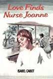 Love Finds Nurse Joanne, Isabel Capeto, 1477843175