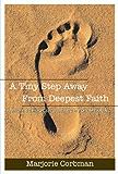 A Tiny Step Away From Deepest Faith