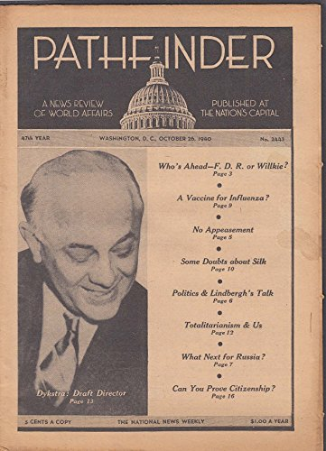- PATHFINDER Dykstra Draft; FDR v Willkie; Influenza Vaccine; Lindbergh 10/26 1940