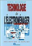 Technologie de l'électroménager: Lavage, cuisson, froid