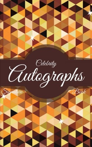 Celebrity Autographs Signature Book: Get It Signed by Movie Stars, Famous People, Artists, Musicians, and more (100 Blank Pages)