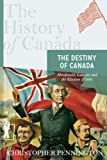 The History of Canada Series: The Destiny of Canada: Macdonald Laurier And The Election Of 1891