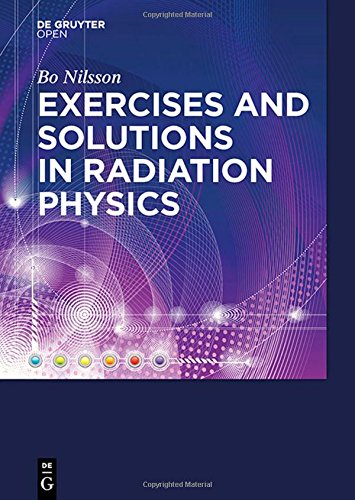 Exercises with Solutions in Radiation Physics
