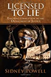 img - for Licensed to Lie: Exposing Corruption in the Department of Justice book / textbook / text book