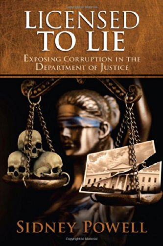 Licensed to Lie: Exposing Corruption in the Department of Justice PDF