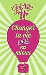 Changer sa vie mais en mieux par Ginettes