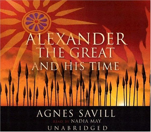 Alexander the Great & His Time (Movie Tie-In)