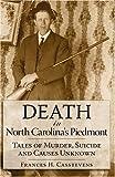 Death in North Carolina's Piedmont, Frances H. Casstevens, 1596291966