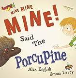 img - for Mine Mine Mine Said the Porcupine book / textbook / text book
