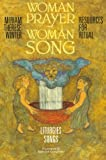 Woman Prayer, Woman Song: Resources for Ritual