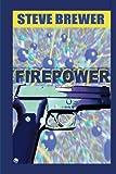 Firepower, Steve Brewer, 1481904108