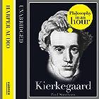 Kierkegaard: Philosophy in an Hour Hörbuch von Paul Strathern Gesprochen von: Jonathan Keeble