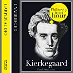 Kierkegaard: Philosophy in an Hour | Paul Strathern