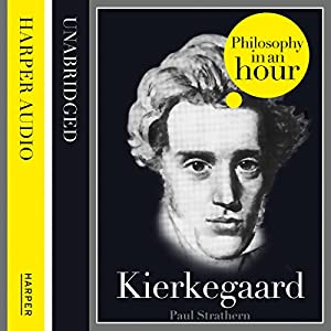 Kierkegaard: Philosophy in an Hour Audiobook