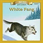 White Fang: Bring the Classics to Life | Jack London