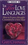 The Five Love Languages Audio: How to Express Heartfelt Commitment to Your Mate