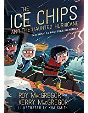 The Ice Chips and the Haunted Hurricane: Ice Chips Series Book 2