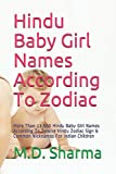 Hindu Baby Girl Names According To Zodiac: More Than 13,500 Hindu Baby Girl Names  According To Twelve Hindu Zodiac Sign & Common Nicknames For Indian Children