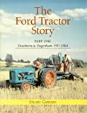 Ford Tractor Story, Part One: Dearborn to Dagenham 1917-1964