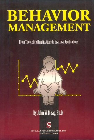 Behavior Management: From Theoretical Implications to Practical Applications (Behavior Management From Theoretical Implications To Practical Applications)