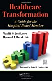 Healthcare Transformation, Maulik Joshi and Maulik S. Joshi, 1439805067