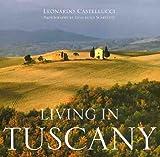 Living in Tuscany, Leonardo Castellucci, 1841880116