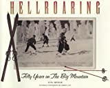 Hellroaring: Fifty Years on The Big Mountain