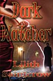 Dark Watcher, Lilith Saintcrow, 0975965328