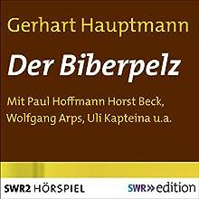 Der Biberpelz Hörspiel von Gerhart Hauptmann Gesprochen von: Paul Hoffmann, Horst Beck, Wolfgang Arps, Uli Kapteina, Kurt Haars, Maria Wiecke