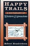Happy Trails, Robert Hendrickson, 0816021120
