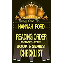 HANNAH FORD: SERIES READING ORDER & BOOK CHECKLIST: SERIES LIST INCLUDES: WHAT HE WANTS, BECAUSE HE OWNS ME, OBSESSED WITH HIM & MUCH MORE! (Top Romance Authors Reading Order & Checklists 9)