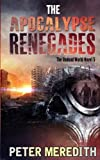 The Apocalypse Renegades: The Undead World Novel 5 (Volume 5)