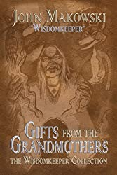 Gifts from the Grandmothers: Native Recipes (The Wisdomkeeper Collection) (English Edition)