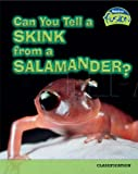 Can You Tell a Skink from a Salamander?, Anna Claybourne, 1410919366