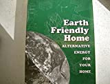 Earth friendly home alternative energy for your home by Dulley, James T (1999) Paperback