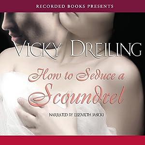 How to Seduce a Scoundrel Audiobook