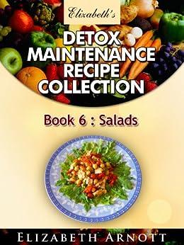 Detox Maintenance Recipe Collection Book 6: Salads - 25 recipes including 5 fish salads (English Edition) de [Arnott, Elizabeth]