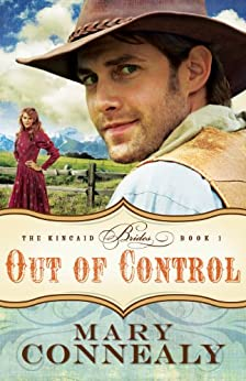 Out of Control (The Kincaid Brides Book #1) by [Connealy, Mary]